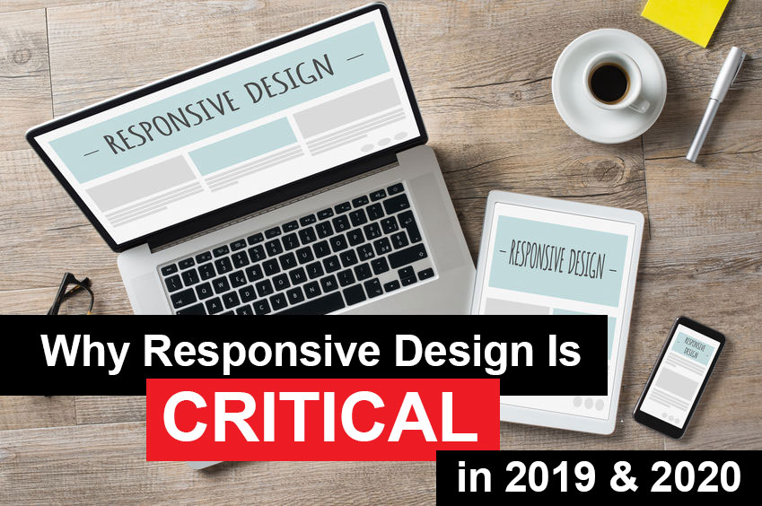 Responsive Design Is Critical in 2019 & 2020